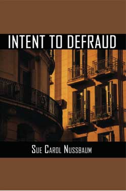 Intent to Defraud by Sue Carol Nussbaum